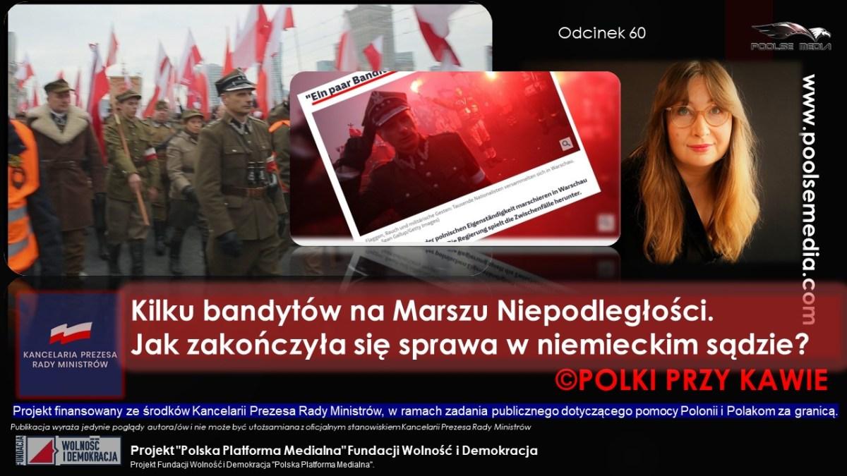 """""""Ein paar banditen"""" na Marszu Niepodległości. Jak zakończyła się sprawa przeciwko Jackowi Perłowskiemu w niemieckim sądzie?"""