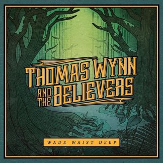 Thomas And The Believers Wynn Wade Waist Deep LP