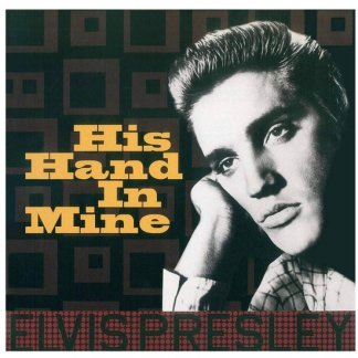 Elvis Presley His Hand In Mine LP