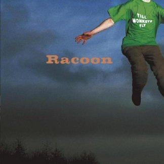 Racoon Till Monkeys Fly CD