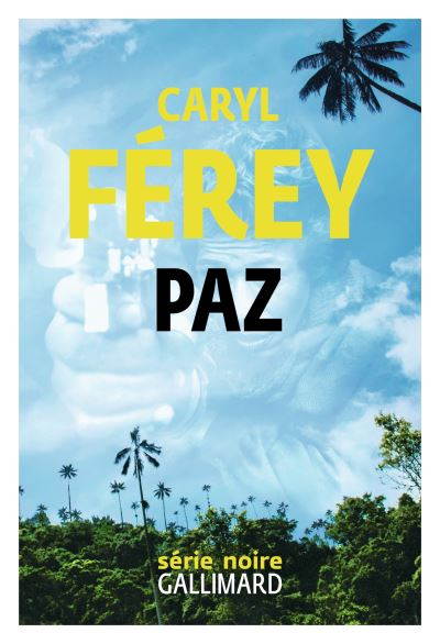 « Paz » de Caryl Férey: une tragédie familiale sur fond de guérilla colombienne