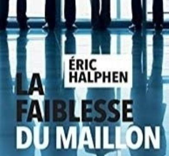 « La faiblesse du maillon » d'Éric Halphen : un plongeon dans les méandres d'affaires politico judiciaires