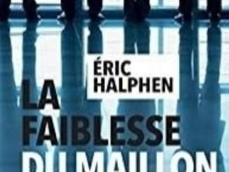Première page de couverture du roman La faiblesse du Maillon d'Éric Halphen