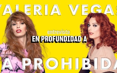Valeria Vegas entrevista a La Prohibida