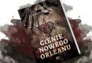 """Oryginalnie i klimatycznie. """"Cienie Nowego Orleanu"""" – recenzja książki"""