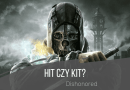 """Hit czy kit? """"Dishonored"""""""