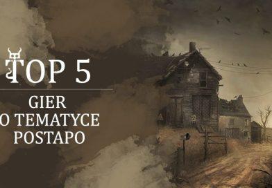 Top 5 gier o tematyce postapo