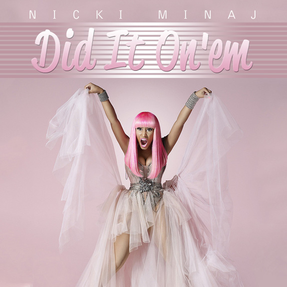 Nicki Minaj - Did It On 'Em