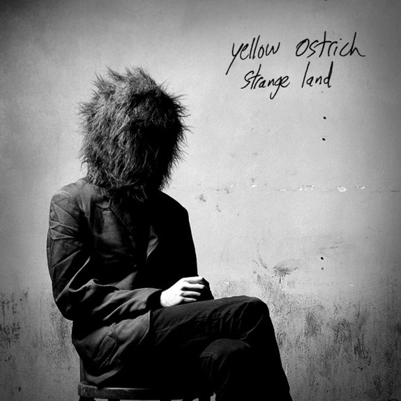 Yellow Ostrich - Strange Land