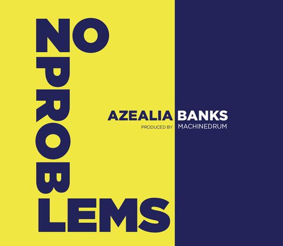 """Azealia Banks """"No Problems"""""""