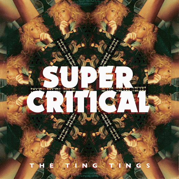 The Ting Tings Super Critical