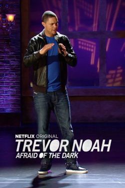 Trevor Noah Afraid Of The Dark Netflix