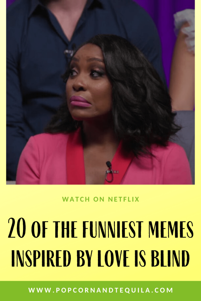 20 Of The Funniest Memes Inspired By 'Love Is Blind' Netflix Show