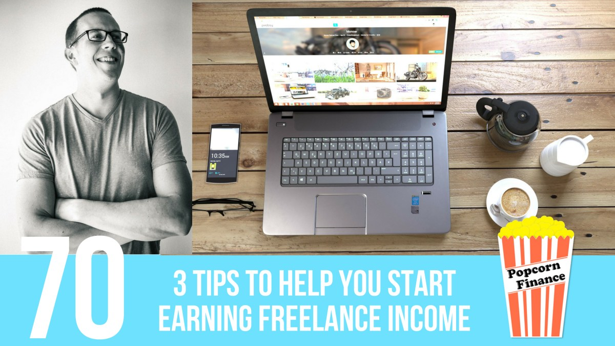 Episode 070: 3 Tips to Help You Start Earning Freelance Income with Pete McPherson