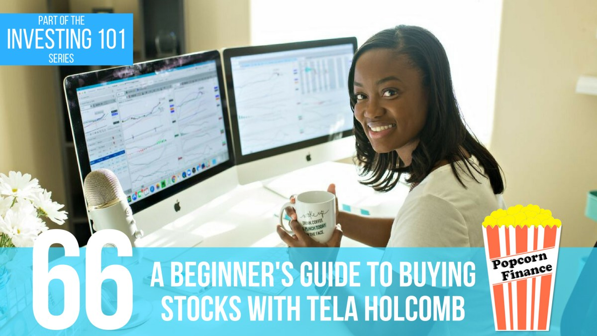 Investing 101 -  A Beginner's Guide to Buying Stocks with Tela Holcomb