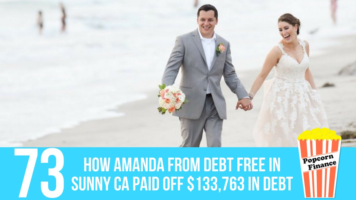 Episode 073: How Amanda from Debt Free in Sunny CA Paid Off $133,763 in Debt