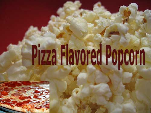 Pizza Flavored Popcorn
