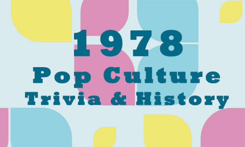 1978 Trivia History And Fun Facts