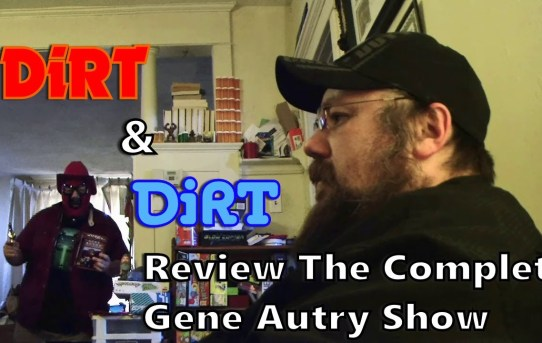 DiRT & DiRT Review The Complete Gene Autry DVD Set!