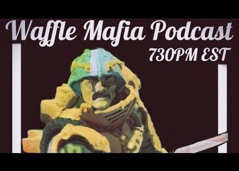 Waffle Mafia Podcast Episode 16 - Man-At-Arms