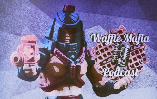 Waffle Mafia Podcast Episode 30 - Man-E-Faces, WaffleCon Update
