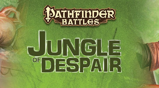 From the World of Golarion, Find Friends and Foes in Pathfinder Battles: Jungle of Despair! Now Available!