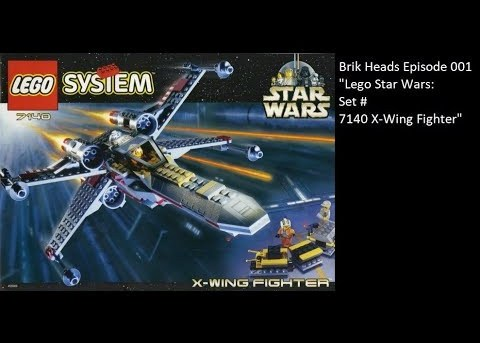 "Brik Heads Episode 1: Part 1 ""Lego Set 7140 Star Wars X-Wing"