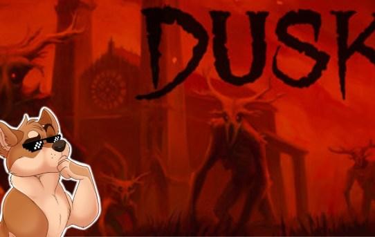 DUSK Review