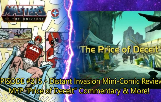 """Fans Of Power #215 - Distant Invasion Mini-Comic Review, MYP """"Price of Deceit"""" Commentary & More!"""