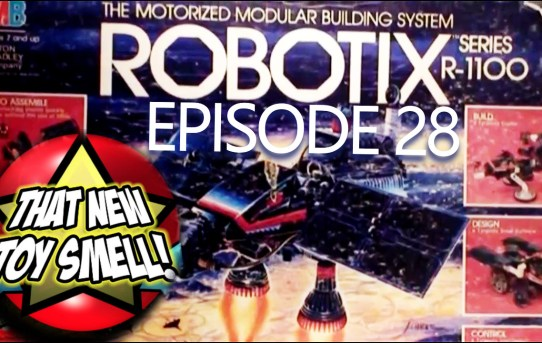 That New Toy Smell Episode 28 - Robotix