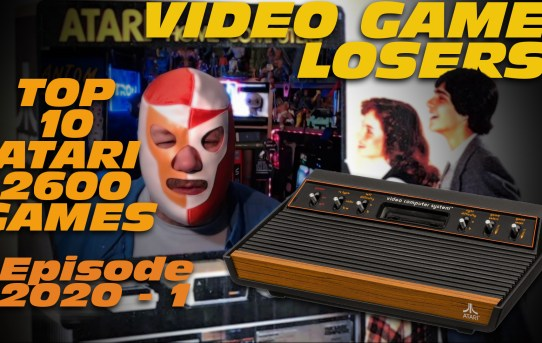Video Game Losers Episode 2020 - 1: Top 10 Atari 2600 Games