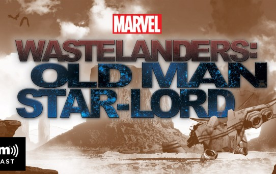MARVEL ENTERTAINMENT AND SIRIUSXM TO PREMIERE FIRST ORIGINAL SCRIPTED PODCAST SERIES, 'MARVEL'S WASTELANDERS: OLD MAN STAR-LORD' ON JUNE 1