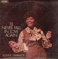 "Dionne Warwick, ""I'll Never Fall In Love Again"""