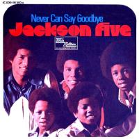 "The Jackson 5, ""Never Can Say Goodbye"""