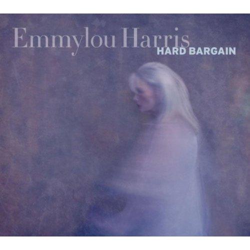 "Emmylou Harris, ""Hard Bargain"""
