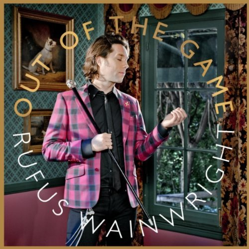 "Rufus Wainwright, ""Out of the Game"""