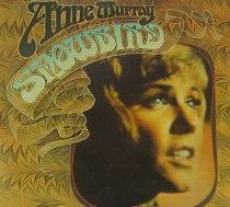 """Anne Murray, """"Snowbird"""""""