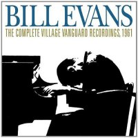 Bill Evans -- The Complete Live at the Village Vanguard 1961