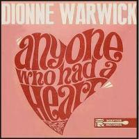 """Dionne Warwick, """"Anyone Who Had a Heart"""""""