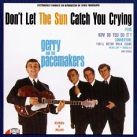 "Gerry & The Pacemakers, ""Don't Let the Sun Catch You Crying"""