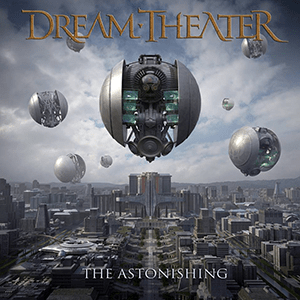 DreamTheaterTheAstonishing