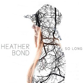 Heather Bond So Long