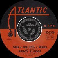 "Percy Sledge, ""When a Man Loves a Woman"""