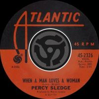 "Percy Sledge, ""When a Man Loves a Woman"""
