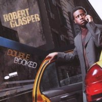Robert Glasper -- Double Booked