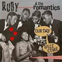 "Ruby & The Romantics, ""Our Day Will Come"""