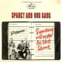 "Spanky and Our Gang, ""Sunday Will Never Be the Same"""
