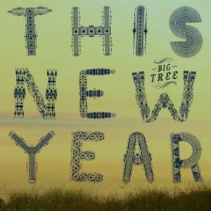 "Big Tree, ""This New Year"""