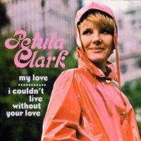 "Petula Clark, ""My Love"""