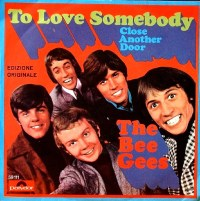 "Bee Gees, ""To Love Somebody"""